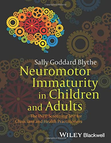 Neuromotor Immaturity in Children and Adults - the Inpp Screening Test for Clinicians and Health ...