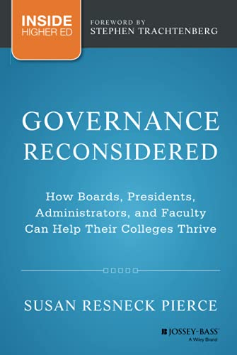 9781118738498: Governance Reconsidered: How Boards, Presidents, Administrators, and Faculty Can Help Their Colleges Thrive