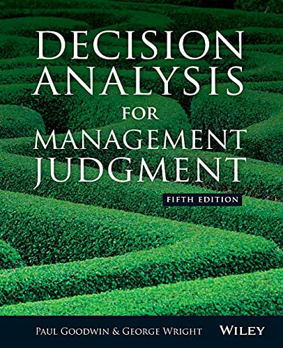 Decision Analysis for Management Judgment, Fifth Edition: Goodwin, Paul, Wright,
