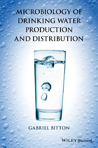 Microbiology of Drinking Water Production and Distribution: Gabriel Bitton