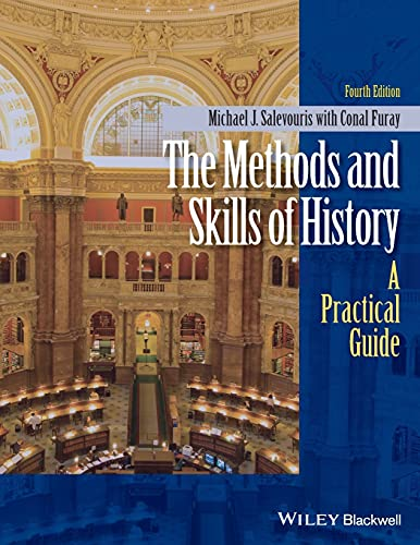 9781118745441: The Methods and Skills of History: A Practical Guide