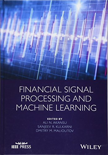 9781118745670: Financial Signal Processing and Machine Learning (Wiley - IEEE)