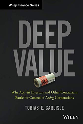 9781118747964: Deep Value: Why Activist Investors and Other Contrarians Battle for Control of Losing Corporations (Wiley Finance)