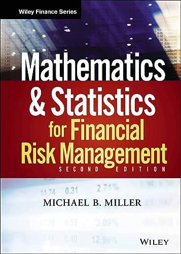 Mathematics and Statistics for Financial Risk Management: Miller, Michael B.