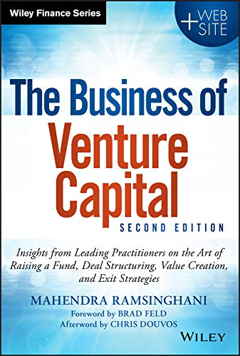 The Business of Venture Capital: Insights from: Ramsinghani, Mahendra