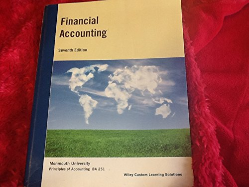 Financial Accounting Monmouth University 7th Edition: Wiley Custom Learning