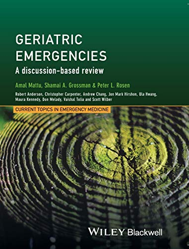 9781118753347: Geriatric Emergencies: A Discussion-based Review (Current Topics in Emergency Medicine)
