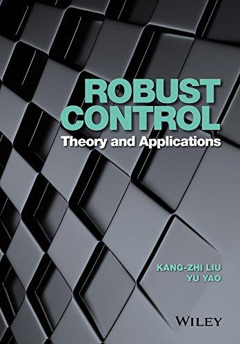 Robust Control: Theory and Applications: Kang-Zhi Liu