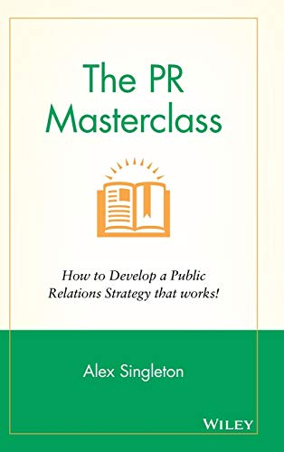 9781118756232: The PR Masterclass: How to develop a public relations strategy that works!