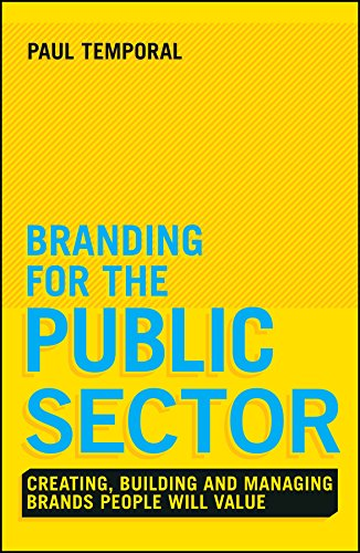 9781118756317: Branding for the Public Sector: Creating, Building and Managing Brands People Will Value