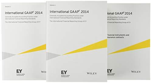 International GAAP 2014: Generally Accepted Accounting Principles under International Financial ...