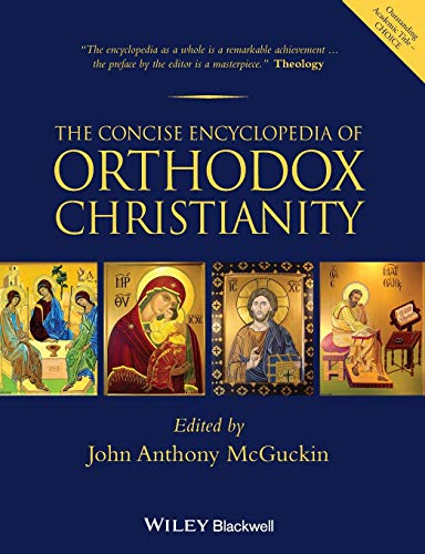 9781118759332: The Concise Encyclopedia of Orthodox Christianity