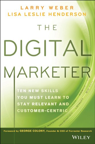 9781118760833: The Digital Marketer: Ten New Skills You Must Learn to Stay Relevant and Customer-Centric