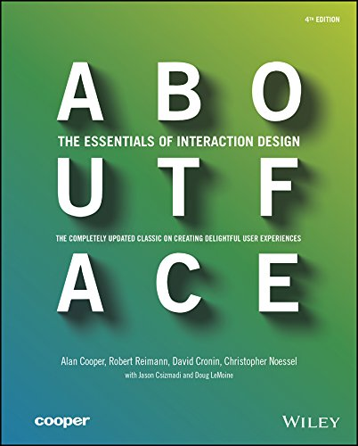 About Face: The Essentials of Interaction Design 9781118766576 The essential interaction design guide, fully revised and updated for the mobile age About Face: The Essentials of Interaction Design, F