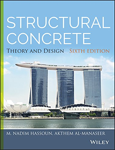 Structural Concrete: Theory and Design: M. Nadim Hassoun;