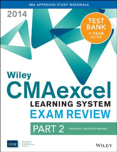 9781118776346: Wiley CMAexcel Learning System Exam Review 2014 + Test Bank Part 2, Financial Decision Making (Wiley CMA Learning System)