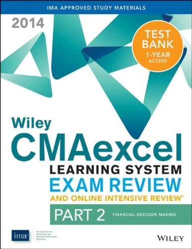 9781118776582: Wiley CMAexcel Learning System Exam Review and Online Intensive Review 2014 + Test Bank: Part 2, Financial Decision Making (Wiley CMA Learning System)