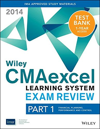 9781118776650: Wiley CMAexcel Learning System Exam Review 2014 + Test Bank Part 1, Financial Planning, Performance and Control