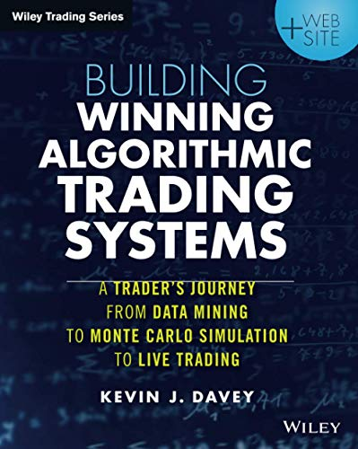 9781118778982: Building Winning Algorithmic Trading Systems, + Website: A Trader's Journey from Data Mining to Monte Carlo Simulation to Live Trading (Wiley Trading)