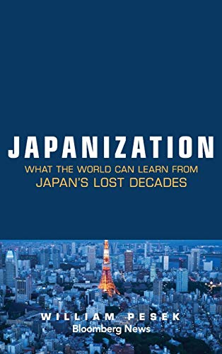9781118780695: Japanization: What the World C: What the World Can Learn from Japan's Lost Decades (Bloomberg)