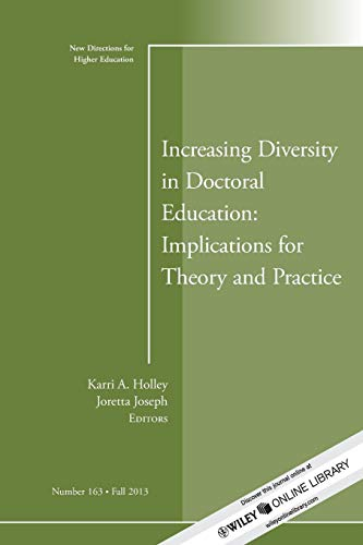 Increasing Diversity in Doctoral Education: Implications for: Karri A. Holley
