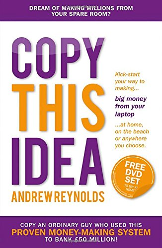 Copy This Idea: Kick-start your way to: Andrew Reynolds