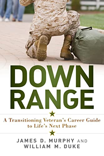 Down Range: A Transitioning Veteran's Career Guide: Murphy, James D.,