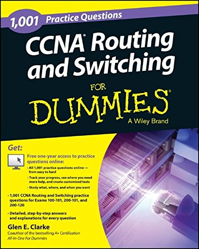 1,001 CCNA Routing and Switching Practice Questions For Dummies (+ Free Online Practice): Clarke, ...