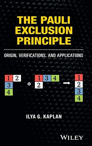 9781118795323: Kaplan, I: Pauli Exclusion Principle: Origin, Verifications, and Applications