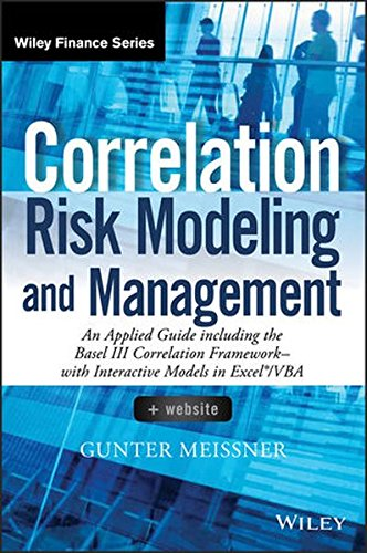 9781118796900: Correlation Risk Modeling and Management: An Applied Guide including the Basel III Correlation Framework - With Interactive Models in Excel / VBA + Website (Wiley Finance)