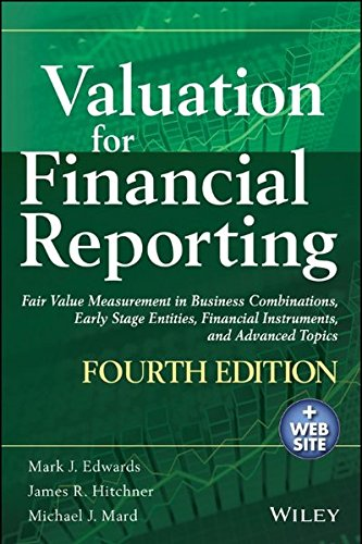 9781118797402: Valuation for Financial Reporting: Fair Value Measurement in Business Combinations, Early Stage Entities, Financial Instruments and Advanced Topics