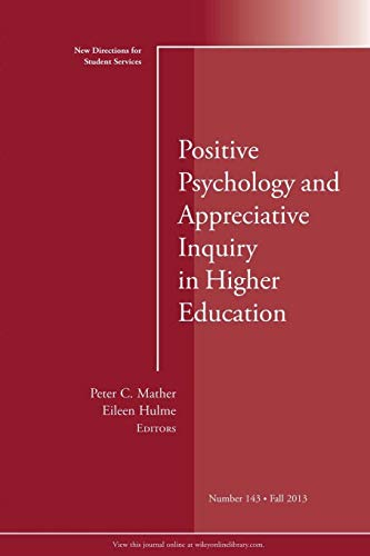 9781118797761: Positive Psychology and Appreciative Inquiry in Higher Education: New Directions for Student Services, Number 143