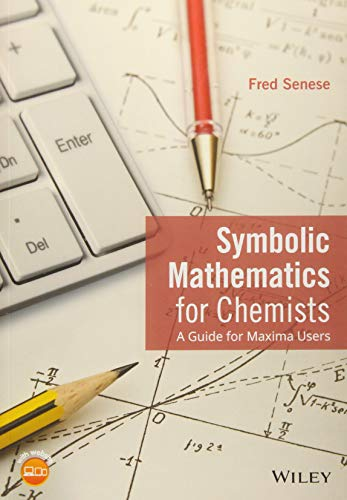 9781118798690: Symbolic Mathematics for Chemistry: A Guide for Maxima Users