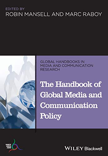 9781118799451: The Handbook of Global Media and Communication Policy (Global Handbooks in Media and Communication Research)