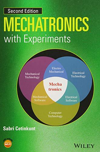 Mechatronics with Experiments: Sabri Cetinkunt