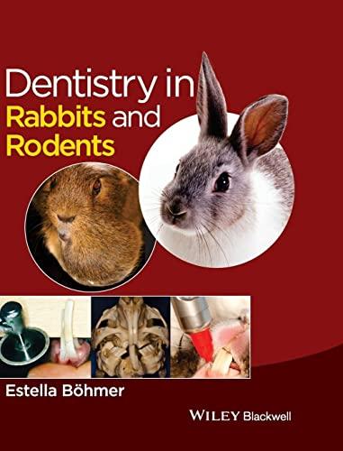 Dentistry in Rabbits and Rodents: Bandouml;hmer, Estella