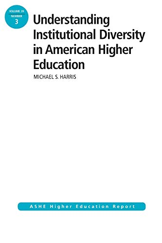 9781118802755: Understanding Institutional Diversity in American Higher Education: ASHE Higher Education Report, 39:3