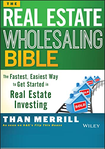 9781118807521: The Real Estate Wholesaling Bible: The Fastest, Easiest Way to Get Started in Real Estate Investing