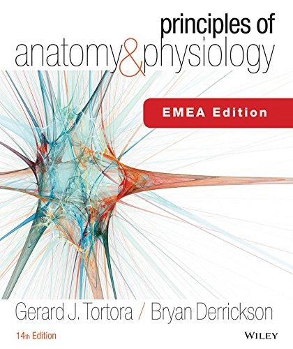 Principles of Anatomy and Physiology: Tortora, Gerard J., Derrickson, Bryan H.