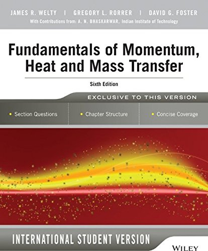 Fundamentals of Momentum, Heat and Mass Transfer,: Welty, James; Rorrer,