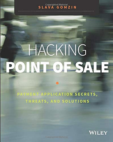 9781118810118: Hacking Point of Sale: Payment Application Secrets, Threats, and Solutions