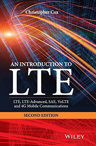 9781118818039: An Introduction to Lte: Lte, Lte-Advanced, Sae, Volte and 4g Mobile Communications: Second Edition