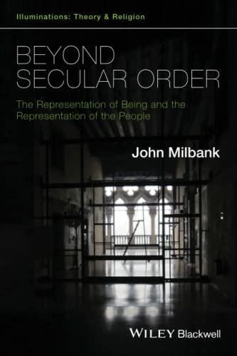 9781118825297: Beyond Secular Order: The Representation of Being and the Representation of the People