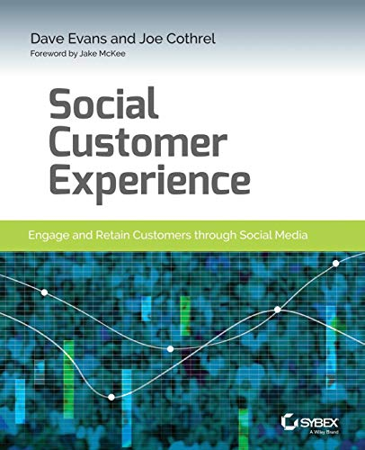 9781118826102: Social Customer Experience: Engage and Retain Customers through Social Media