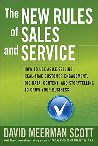 9781118827857: The New Rules of Sales and Service: How to Use Agile Selling, Real-time Customer Engagement, Big Data, Content, and Storytelling to Grow Your Business