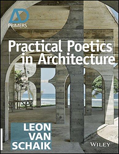 Practical Poetics in Architecture (Paperback): Leon Van Schaik