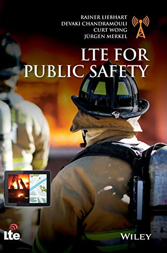 Lte for Public Safety: Liebhart, Rainer; Chandramouli, Devaki; Wong, Curt