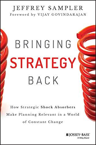 Bringing Strategy Back (Hardcover): Jeffrey L. Sampler