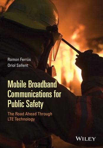 9781118831250: Mobile Broadband Communications for Public Safety - the Road Ahead Through Lte Technology