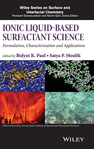9781118834190: Ionic Liquid-Based Surfactant Science: Formulation, Characterization, and Applications (Wiley Series on Surface and Interfacial Chemistry)